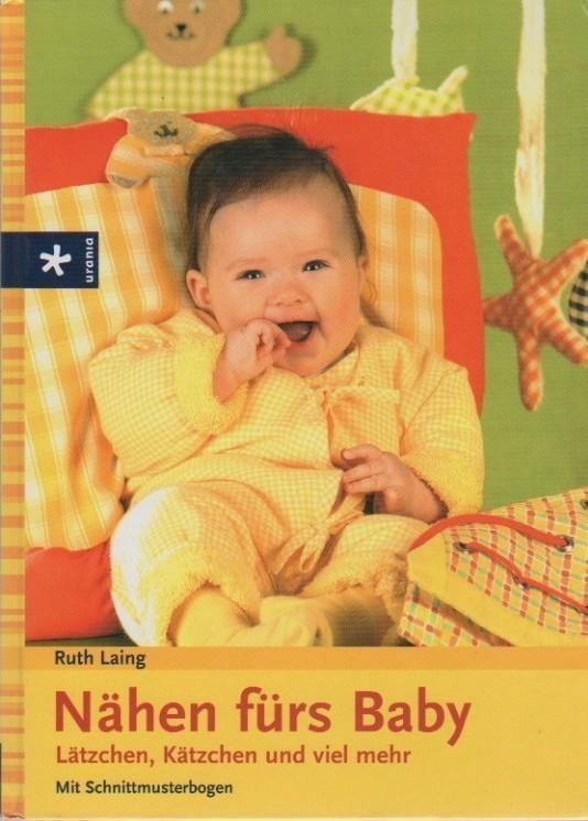 Nähen Baby Buch, Babysachen schneidern selbst, Accessoire Baby selbst machen