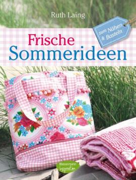 Frische Sommerideen - Ruth Laing: Kreativ-Ideen zum Selbermachen